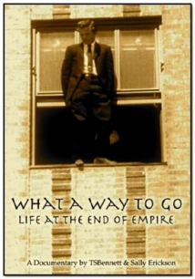 What A Way To Go: Life At The End Of Empire film afişi