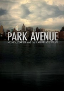 Park Avenue: Money, Power And The American Dream film afişi